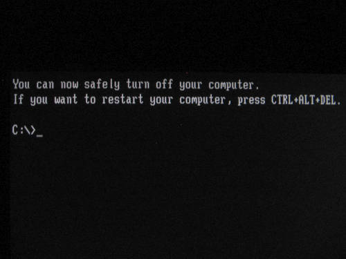[You can now safely turn off your computer with DOS prompt.]